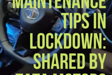 Car Maintenance tips in Lockdown shared by TATA Motors