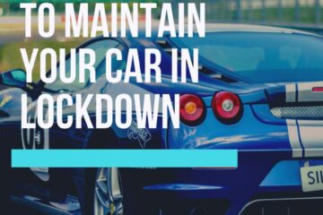 Tips on how to maintain your Car in Lockdown